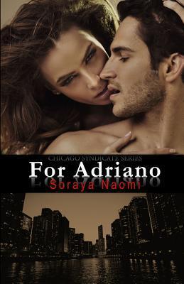 For Adriano  by  Soraya Naomi