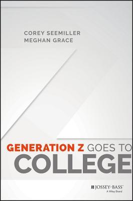 Generation Z Goes to College  by  Corey Seemiller