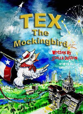 Tex the Mockingbird Stella Dutton