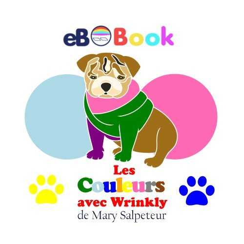 Les Couleurs avec Wrinkly  by  Mary Salpeteur
