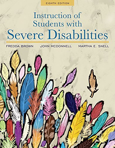 Instruction of Students with Severe Disabilities, Loose-Leaf Version, 8/e John J. McDonnell, Martha E. Snell Fredda E Brown