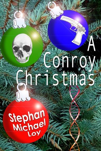 A Conroy Christmas (The Conroy Chronicles Book 2)  by  Stephan Michael Loy