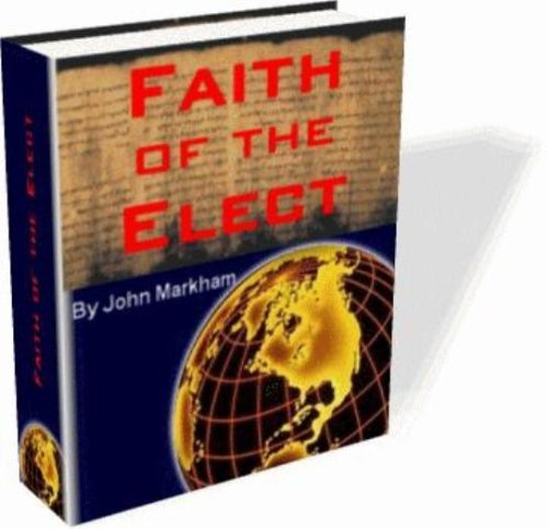 Faith of the Elect  by  John Markham
