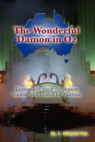 The Wonderful Damon in Oz: A trio of Damon Swift invention stories T. Edward Fox