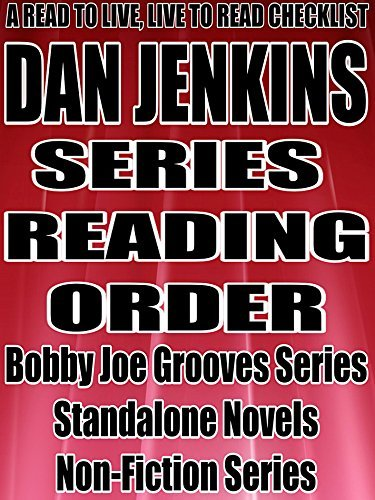 DAN JENKINS: SERIES READING ORDER: A READ TO LIVE, LIVE TO READ CHECKLIST [BOBBY JOE GROOVES SERIES]  by  Rita Bookman