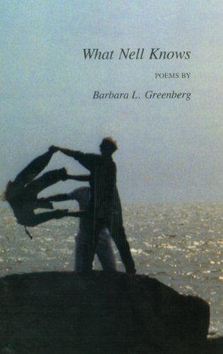 What Nell knows: Poems  by  Barbara L Greenberg