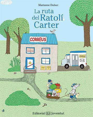 La ruta del Ratolí Carter Marianne Dubuc