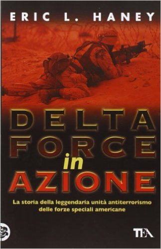 Delta Force in azione Eric L. Haney