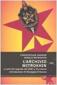 LArchivio Mitrokhin. Le attività segrete del KGB in Occidente Christopher M. Andrew