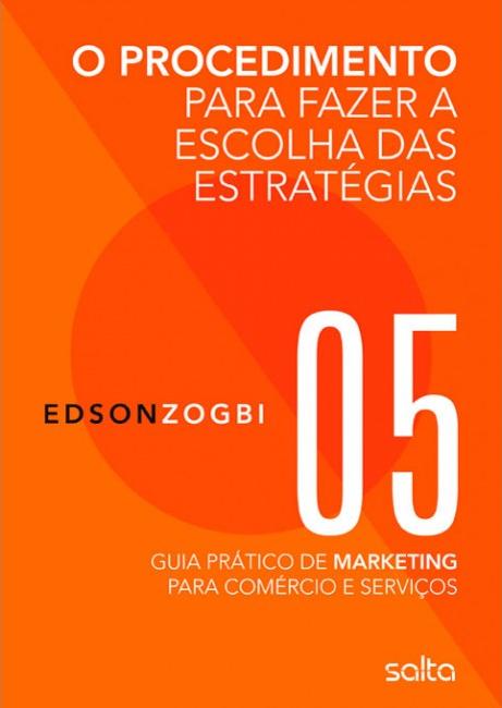 O procedimento para fazer a escolha das estratégias Edson Zogbi
