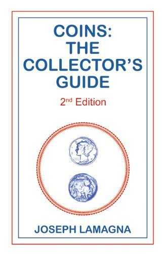 Coins: The Collectors Guide 2nd Edition  by  Joseph Lamagna