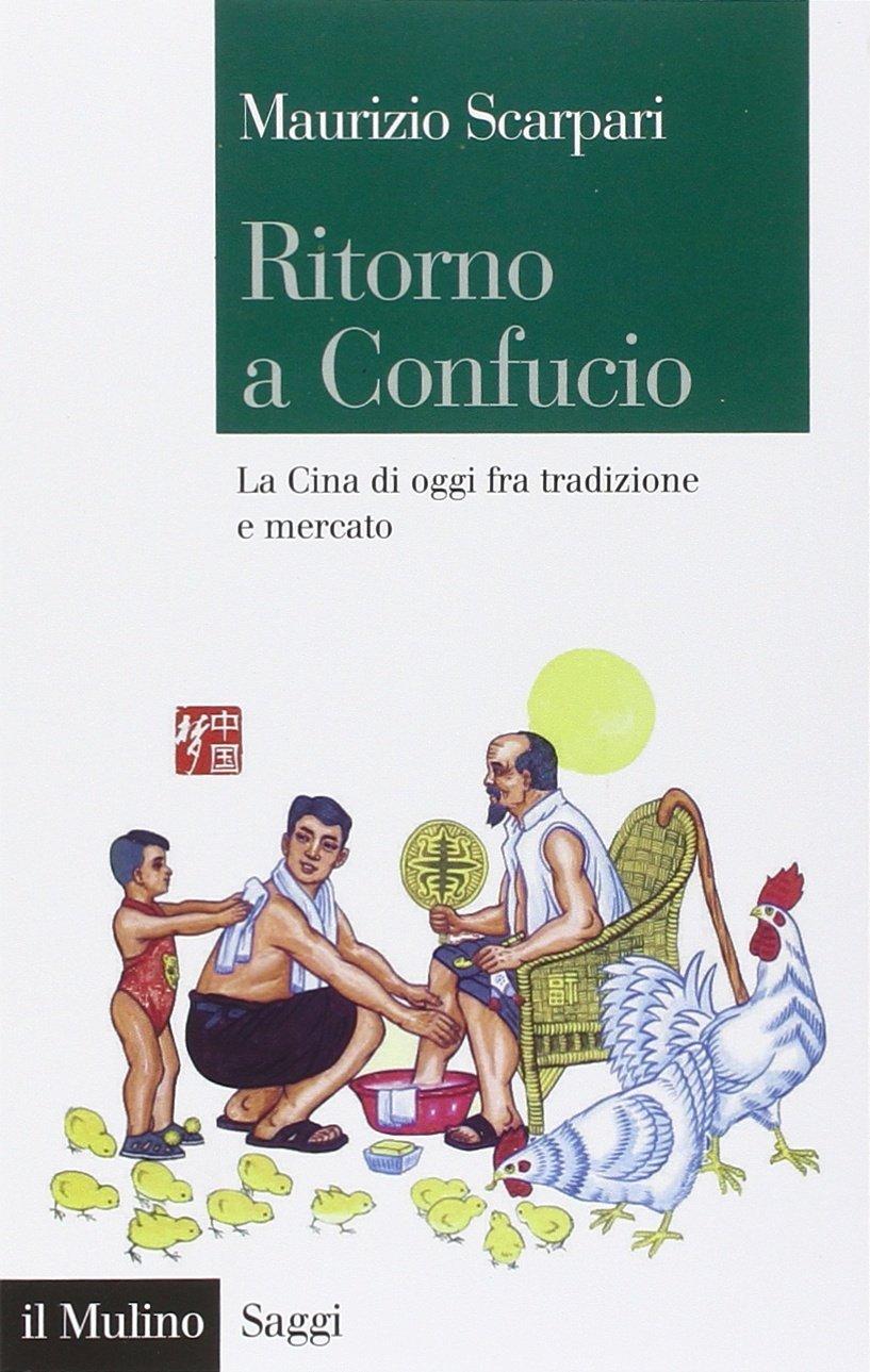 Ritorno a Confucio  by  Maurizio Scarpari