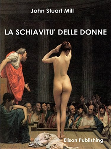 La schiavitù delle donne  by  John Stuart Mill