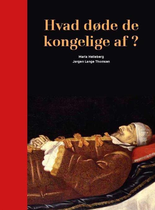 Hvad døde de kongelige af? Maria Helleberg