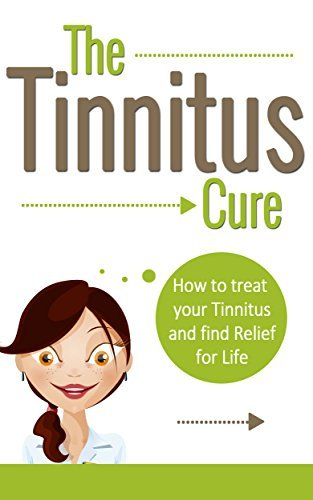 TINNITUS: How To Treat Your Tinnitus And Find Relief For Life Elizabeth J. Clark