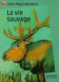 La vie sauvage  by  Jean-Paul Nozière