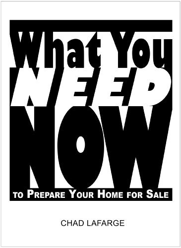 What You Need NOW to Prepare Your Home for Sale Chad LaFarge
