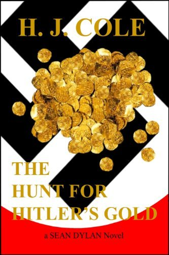 The Hunt For Hitlers Gold H. J. Cole