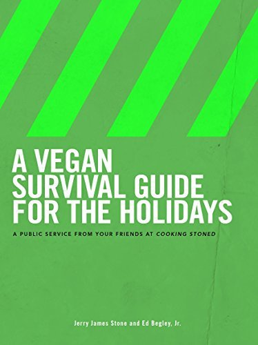A Vegan Survival Guide for the Holidays  by  Jerry James Stone