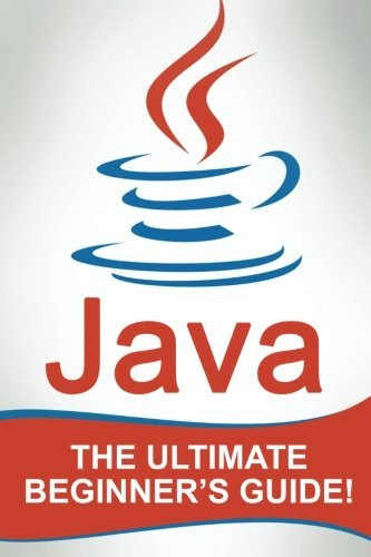 JAVA: The Ultimate Beginners Guide!  by  Andrew Johansen