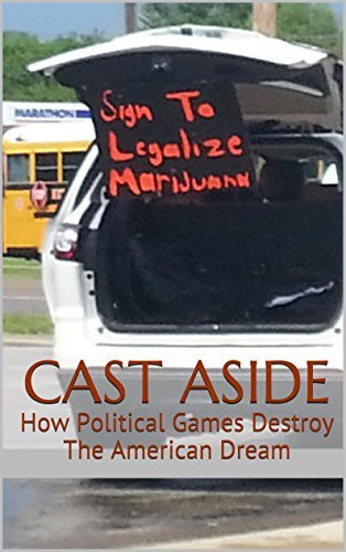 Cast Aside: How Political Games Destroy The American Dream  by  Charlie R. Claywell