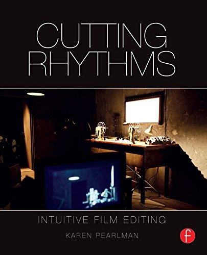 Cutting Rhythms: Intuitive Film Editing Karen Pearlman
