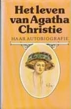 Het leven van Agatha Christie: haar autobiografie Agatha Christie