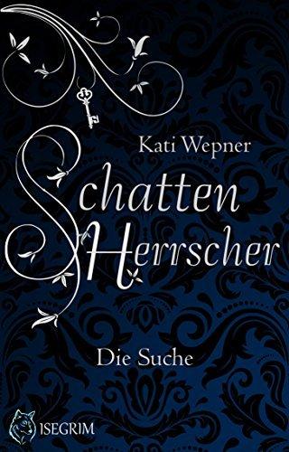 Schattenherrscher: Die Suche Kati Wepner