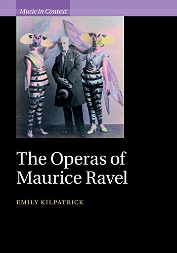The Operas of Maurice Ravel  by  Emily Kilpatrick