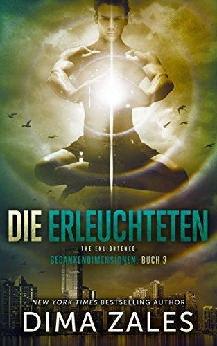 Die Erleuchteten - The Enlightened (Gedankendimensionen 3)  by  Dima Zales