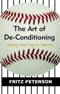 The Art of De-Conditioning: Eating Your Way to Heaven  by  Fritz Peterson