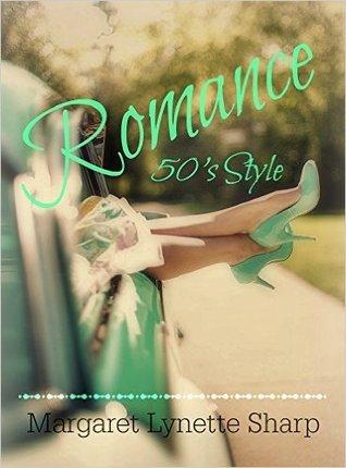 Romance, 50s Style  by  Margaret Lynette Sharp