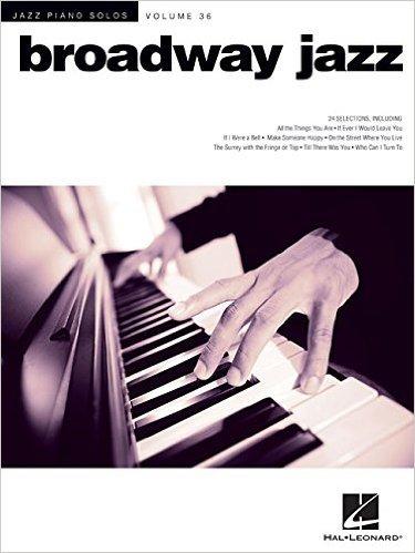 Broadway Jazz: Jazz Piano Solos Series Volume 36  by  Hal Leonard Publishing Company