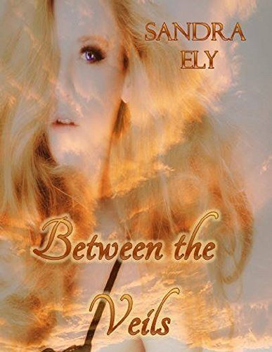 Between the Veils  by  Sandra Ely