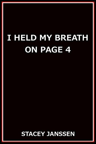 I HELD MY BREATH ON PAGE 4 Stacey Janssen