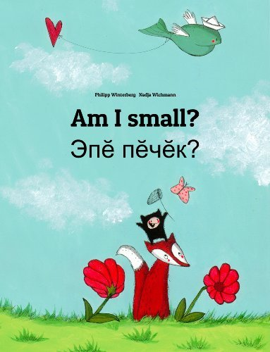Am I small? Epe pecek?: Childrens Picture Book English-Chuvash  by  Philipp Winterberg