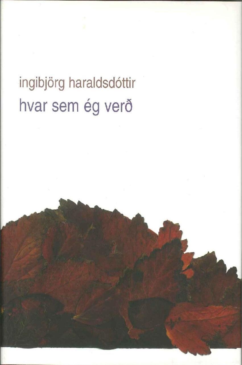 hvar sem ég verð  by  Ingibjörg Haraldsdóttir