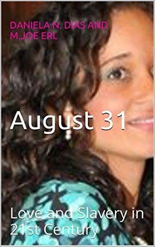 August 31: Love and Slavery in 21st Century Daniela N. Dias and M.Joe Erl
