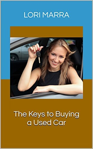 The Keys to Buying a Used Car Lori Marra