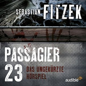 Passagier 23: Das ungekürzte Hörspiel  by  Sebastian Fitzek