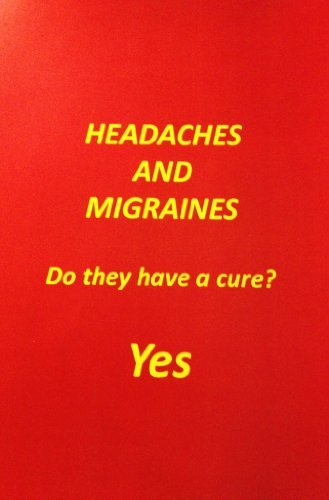 HEADCHES AND MIGRAINES Do they have a cure? YES  by  Humberto Vasquez Ochoa