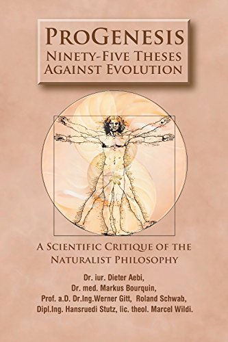 ProGenesis: 95 Theses Against Evolution: A Scientific Critique of the Naturalist Philosophy  by  Hansruedi Stutz