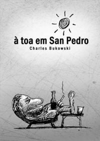 à toa em San Pedro  by  Charles Bukowski