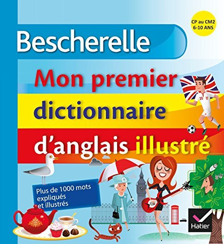 Bescherelle - Mon premier dictionnaire danglais illustré Wilfrid Rotgé