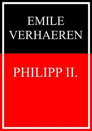 Philipp II.: Dramatische Episode in drei Akten Emile Verhaeren