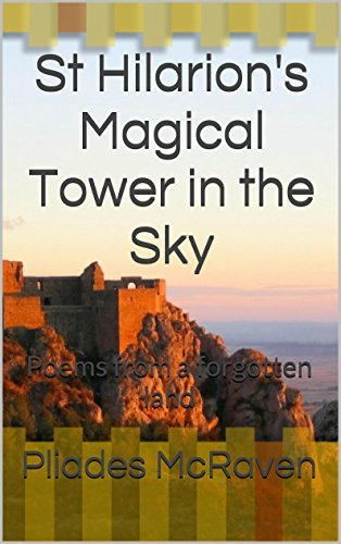 St Hilarions Magical Tower in the Sky: Poems from a forgotten land Pliades McRaven