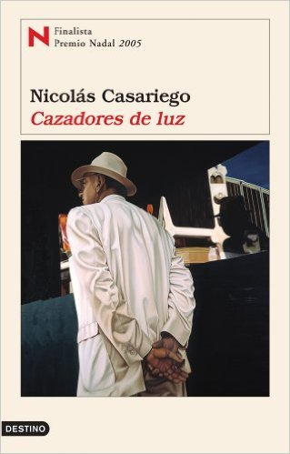 Cazadores de luz Nicolas Casariego