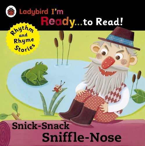 Snick-Snack Sniffle-Nose: Ladybird Im Ready to Read: A Rhythm and Rhyme Storybook Ladybird