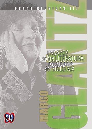 Obras reunidas III. Ensayos sobre la literatura popular mexicana del siglo XIX Margo Glantz