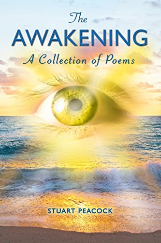 The Awakening: A Selection of Poems Stuart Peacock
